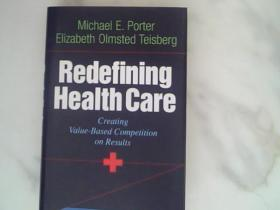 Redefining Health Care:Creating Value-Based Competition on Results