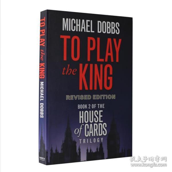 纸牌屋三部曲第二部 英文原版 House of Cards Trilogy Book 2: To Play the King 热播美剧同名原著小说 进口 平装