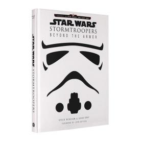 星球大战暴风兵团图解百科 艺术画册 英文原版 Star Wars Stormtroopers: Beyond the Armor 帝国军团白兵突击队 附收藏画报 精装