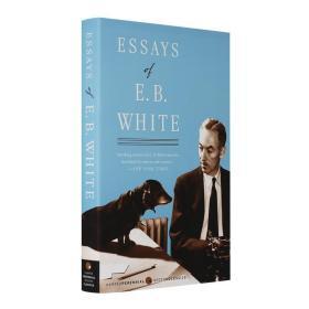 怀特散文集 英文原版 Essays of E. B. White 进口文学 平装 英语文学名著 Penguin Classics 企鹅版 Paperback 夏洛特的网作者