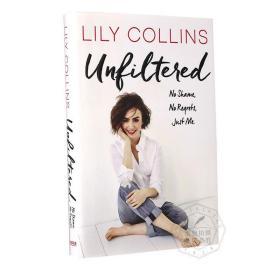 Lily Collins 莉莉柯林斯自传 英文原版 Unfiltered: No Shame No Regrets Just Me. 女性成长励志 精装 白雪公主圣杯神器托尔金