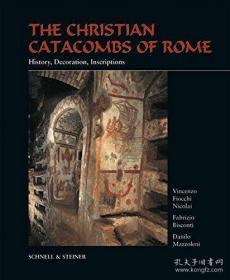 【包邮】The Christian Catacombs of Rome: History, Decoration, Inscriptions