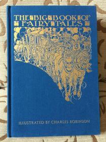 The big book of fairy tales -- 《经典童话合集》Charles Robinson插图;Calla editions精装大开本,全铜版纸印刷 极厚重