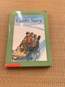Caleb's Story:The Story of Sarah,Plain and tall Continues(帕特丽夏.麦克拉赫伦)