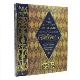 神奇动物在哪里2魔法档案设定集 英文原版 The Archive of Magic The Crimes of Grindelwald 哈利波特衍生 JK罗琳 电影彩蛋 精装