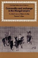 蒙古帝国的商品与交流:伊斯兰纺织品的文化史  Commodity and Exchange in the Mongol Empire : A Cultural History of Islamic Textiles
