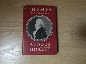 (英国版)Themes and Variations   赫胥黎 散文集《主题与变奏》,钱钟书、董桥爱读作家,夏志清:他的著作,除早期两三种外,差不多我全部读过,自藏的也有十四五种,二三十年来他一直是一位最使我心折的作家。从他的书里,我得到教益之多,实在无法估计。布面精装,1950年老版书