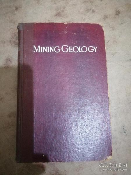 MINING GEOLOGY:by Hugh Exton Mckinstry Professor of Geology,Harvard University《矿山地质:埃克斯顿麦金斯特里教授地质学》