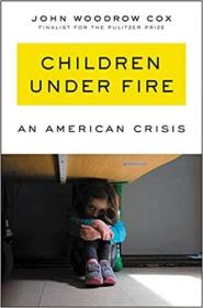 Children Under Fire: An American Crisis