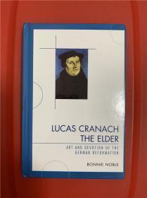 Lucas Cranach the Elder: Art and Devotion of the German Reformation (老卢卡斯·克拉纳赫)