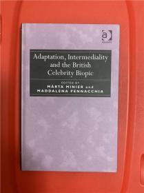 Adaptation, Intermediality and the British Celebrity Biopic (改编、媒介间性和英国名人传记电影)研究文集