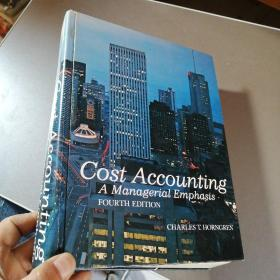 cost accounting a managerial emphasis fourth  edition:成本会计管理重点第四版
