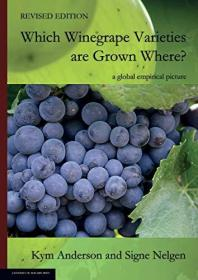 WHICH WINEGRAPE VARIETIES ARE GROWN WHERE? Revised Edition