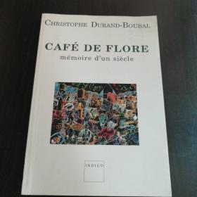 Christophe Durand-Boubal  / Café de Flore :Memoire dun siècle  花神咖啡館 一個世紀的記憶  法文原版