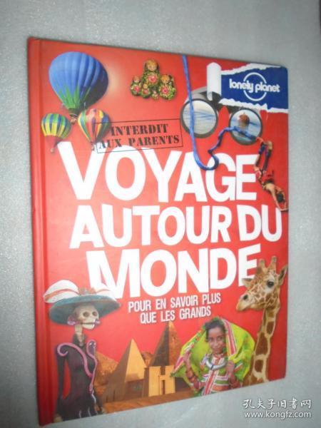 VOYAGE AUTOUR DU MONDE - INTERDIT AUX PARENTS(Lonely Plonet)法文原版精装 大16开