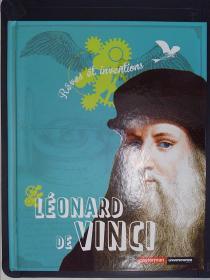 Léonard de Vinci: Rêves et inventions (详见图)