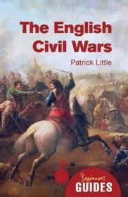 预订 The English Civil Wars : A Beginner's Guide,17世纪英国内战,英文原版