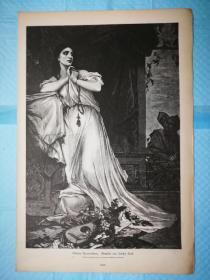 1884年大幅木刻版画《白衣魔女:维托利亚·阿克罗姆波纳Vittoria Accorombona》尺寸41*27.5厘米,背面空白--出自德国画家,Bertha Sieck的油画作品 -- 取材于17世纪初英国著名作家,约翰·韦伯斯特(John Webster,1580-1632)的戏剧《维托利亚·阿克罗姆波纳》,描绘了16世纪意大利威尼斯女孩,维托利亚·阿克罗姆波纳的悲剧爱情故事