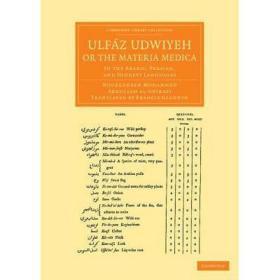 【进口原版】Ulfaz Udwiyeh, or the Materia Medica: In the...