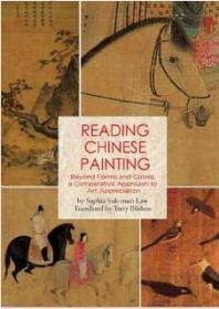 Reading Chinese Painting: Beyond Forms and Colors