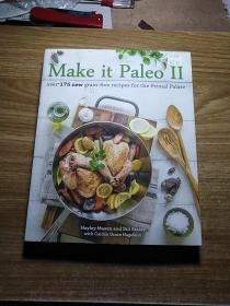 Make it Paleo II:over175New grain-free recipes for The Primal Palate(使之成为古董:超过175种新的原味无谷物配方)