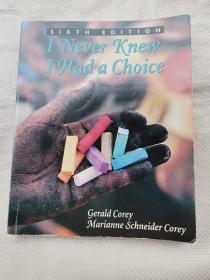 I Never Knew I Had A Choice   ( 我从不知道我有选择)