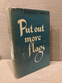 Put Out More Flags(伊夫林·沃《打出更多旗帜》,布面精装难得带护封,经典封面,1948年老版本)