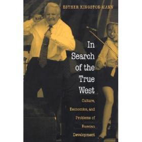 【进口原版】In Search of the True West: Culture, Economi...
