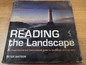 Reading the Landscape: An Inspirational and Instructional Guide to Landscape Photography-阅读风景:风景摄影的灵感和指导