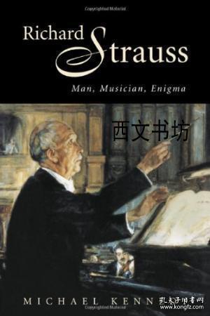 Richard Strauss: Man, Musician, Enigma