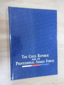 THE  CZECH  REPUBLIC  AND  ITS  PROFESSIONAL  ARMED  FORCES    硬精装
