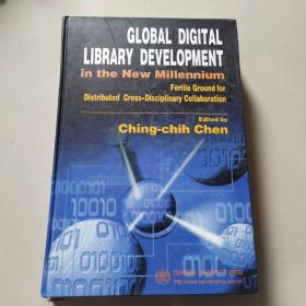GLOBAL DIGITAL LIBRARY DEVELOPMENT IN THE NEW MILLENNIUM