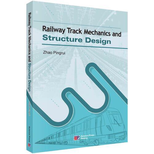 Railway Track Mechanics and Structure Design