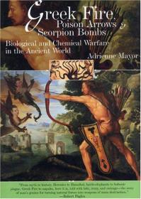 Greek Fire, Poison Arrows And Scorpion Bombs