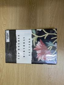 Birthday Letters  特德·休斯《生日信札》,英国桂冠诗人,本书写其和妻子美国著名自白派诗人西尔维娅·普拉斯,精装