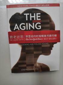 衰老的迷思The Aging Myth:Unlocking the Mysteries of Looking and Feeling Young
