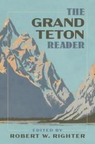 预订 The Grand Teton Reader美国国家公园系列:大提顿国家公园,英文原版