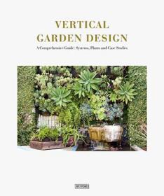 Vertical Garden Design 垂直花园设计 ——从零到整的进阶指南