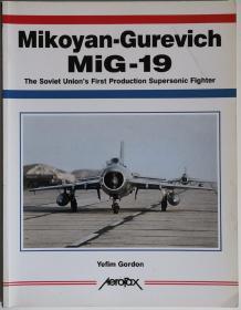 英文原版大开本Mikoyan-Gurevich MiG-19冷战苏联空军第一种量产型超音速喷气战斗机米格19研发装备全史包括新中国早期歼六强五AeroFax系列The Soviet Unions First Production Supersonic Fighter文字数据照片线图涂装彩绘历史写真航空史研究