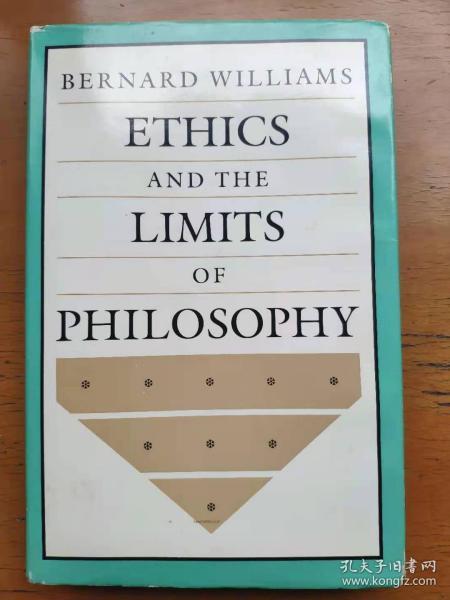 (精装版) Ethics and the Limits of PhilosophyBernard Williams 伦理学与哲学的限度 [英] B. 威廉斯