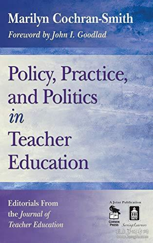 Policy, Practice, And Politics In Teacher Education