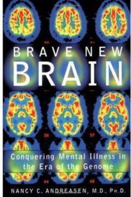 Brave New Brain:Conquering Mental Illness in the Era of The Genome