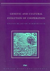 Genetic and Cultural Evolution of Cooperation:Dahlem Workshop Reports