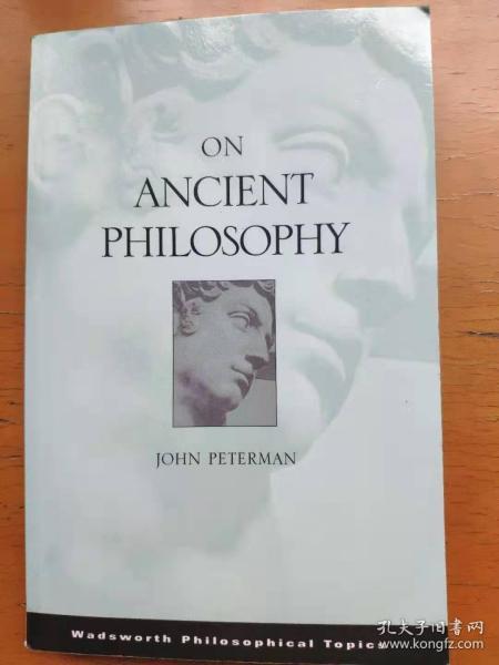 On Ancient Philosophy (Wadsworth Philosophical Topics) John Peterman