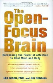 The Open-Focus Brain  Harnessing the Power of At