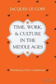 Time, Work, And Culture In The Middle Ages
