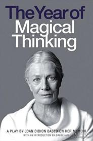 The Year Of Magical Thinking Playscript. Joan Didion