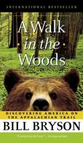 A Walk in the Woods:Rediscovering America Along the Appalachian Trail