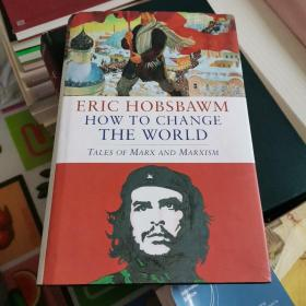How to Change the World:Tales of Marx and Marxism