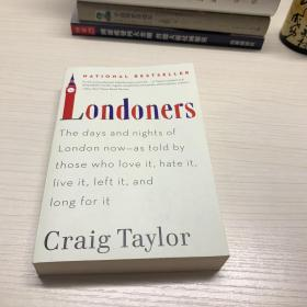 Londoners: The Days and Nights of London Now-As Told by Those Who Love It, Hate…